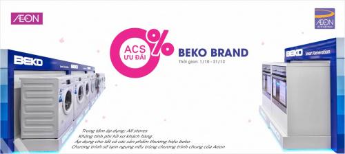 Chương trình chào bán đặc biệt 0% áp dụng cho các sản phẩm Thương hiệu BEKO